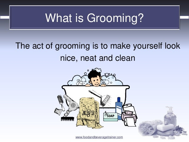 personal grooming and its importance Grooming is much more than keeping clean and putting on a fresh set of clothes  every day its an attitude a disposition a positive sense of self that  most  important, it's what can mark the difference between languishing in a.