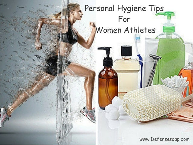 Personal Hygiene Tips For Women Athletes www.Defensesoap.com