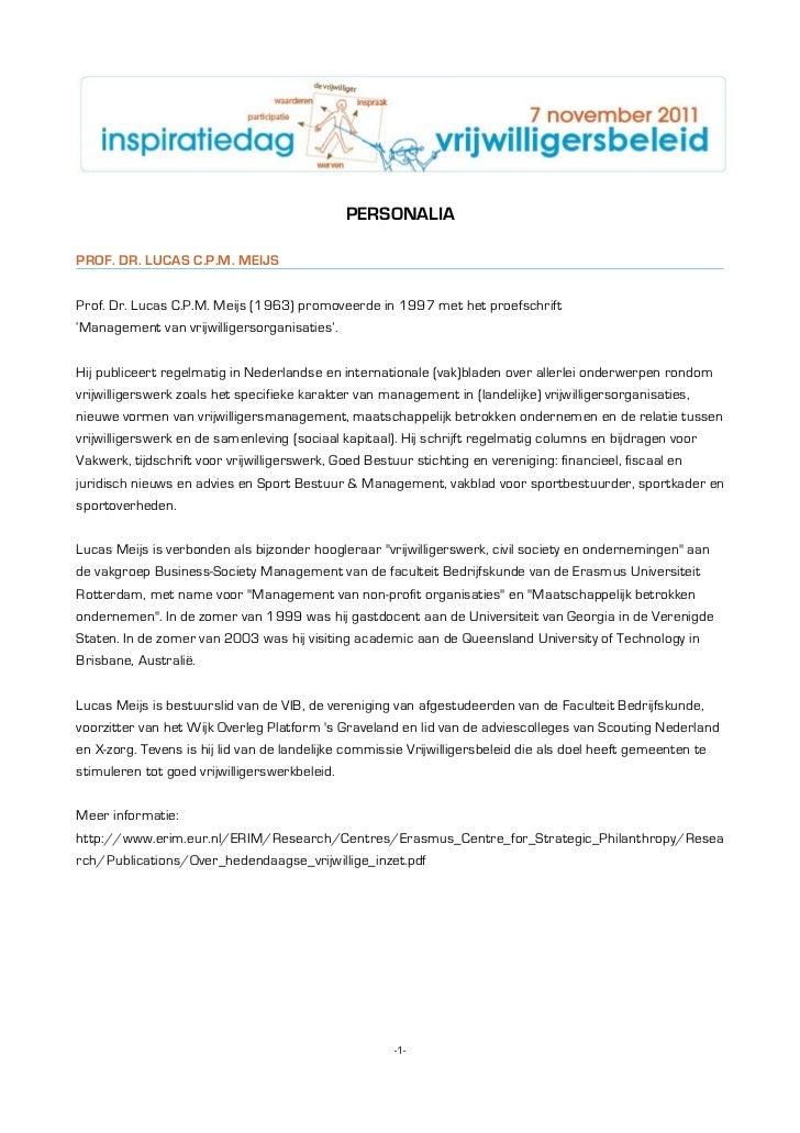 PERSONALIAPROF. DR. LUCAS C.P.M. MEIJSProf. Dr. Lucas C.P.M. Meijs (1963) promoveerde in 1997 met het proefschrift'Managem...