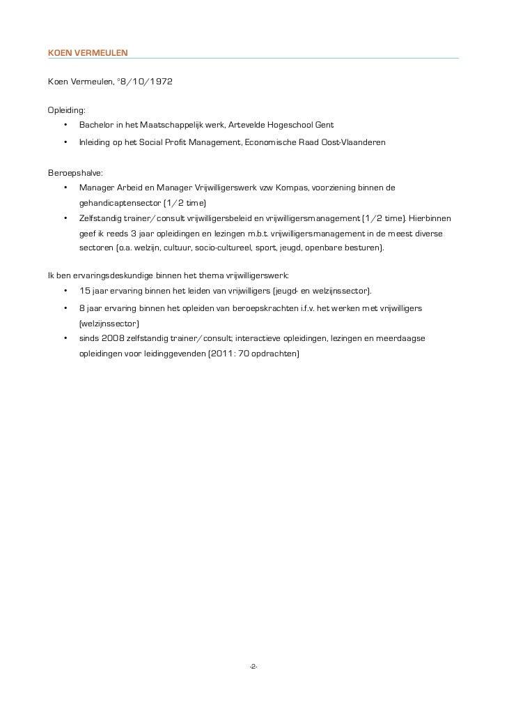 KOEN VERMEULENKoen Vermeulen, °8/10/1972Opleiding:    •   Bachelor in het Maatschappelijk werk, Artevelde Hogeschool Gent ...