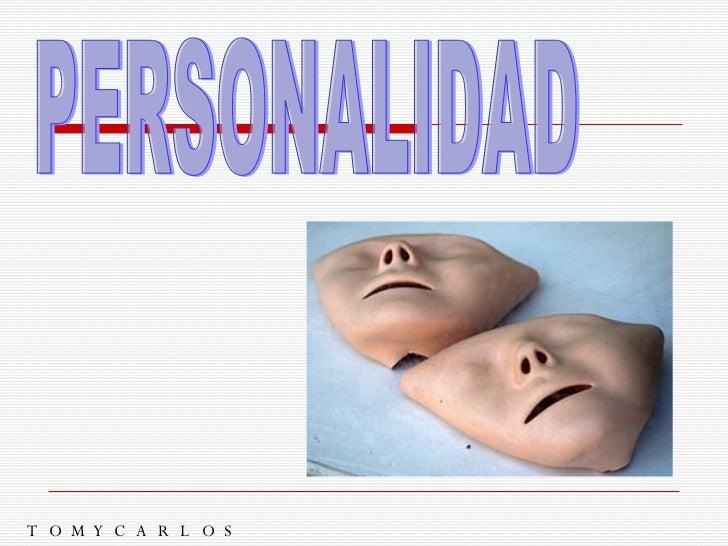 PERSONALIDAD TOMYCARLOS FLORES LEZAMA