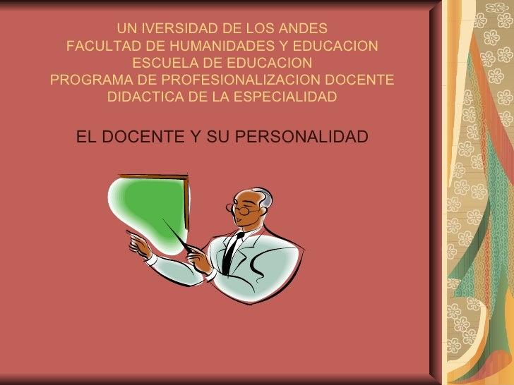 UN IVERSIDAD DE LOS ANDES FACULTAD DE HUMANIDADES Y EDUCACION ESCUELA DE EDUCACION PROGRAMA DE PROFESIONALIZACION DOCENTE ...