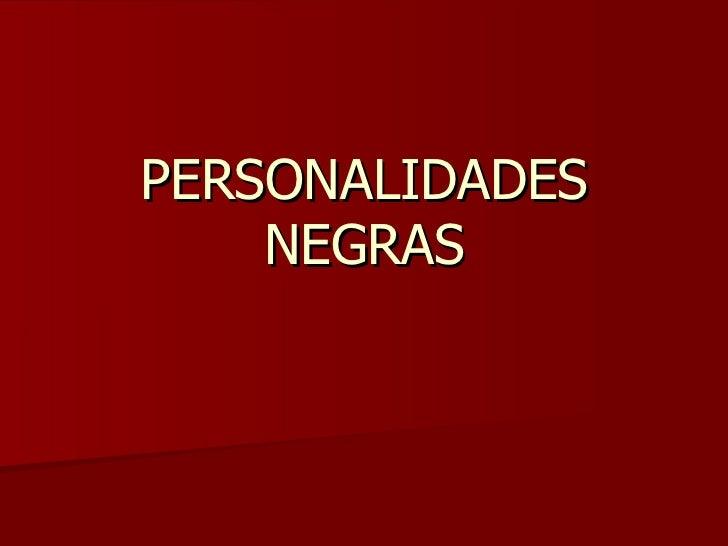 PERSONALIDADES NEGRAS