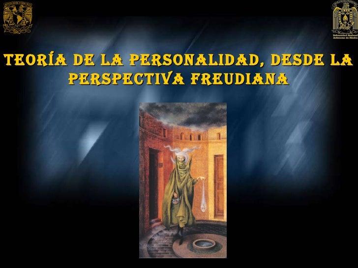 Teoría de la Personalidad, desde la Perspectiva Freudiana