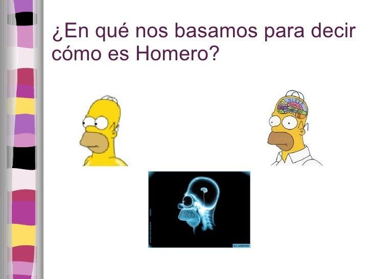 ¿En qué nos basamos para decir cómo es Homero?