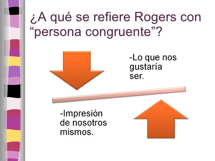 "¿A qué se refiere Rogers con ""persona congruente""?"
