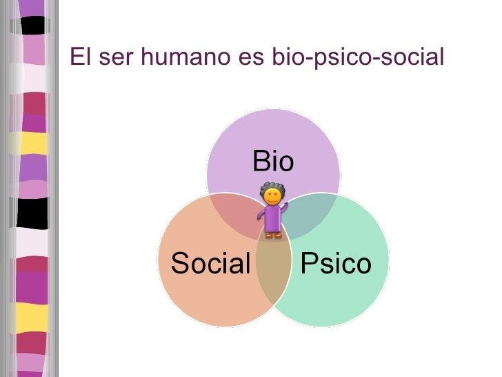 El ser humano es bio-psico-social