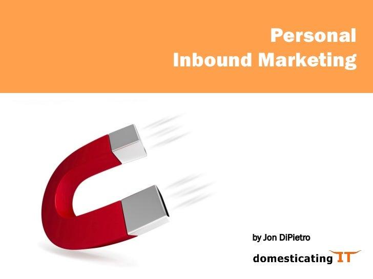 Personal Inbound Marketing            by Jon DiPietro