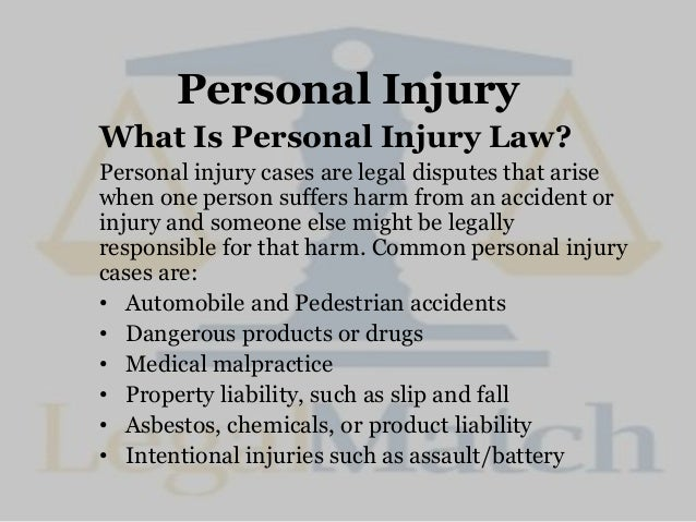 Personal Injury What Is Personal Injury Law? Personal injury cases are legal disputes that arise when one person suffers h...