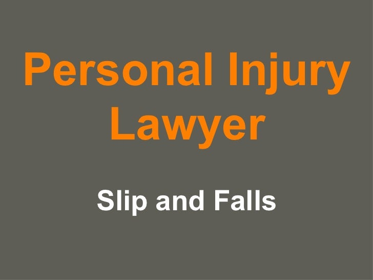 Personal Injury Lawyer Slip and Falls