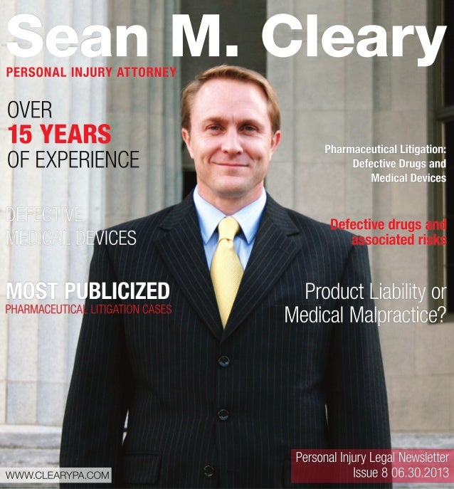 SeanM.Cleary OVER 15YEARS OFEXPERIENCE ProductLiabilityor MedicalMalpractice? DEFECTIVE MEDICALDEVICES MOSTPUBLICIZED PHAR...