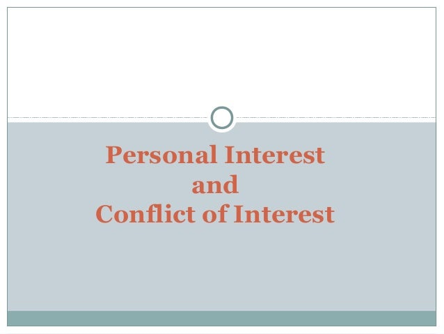 Personal Interest and Conflict of Interest