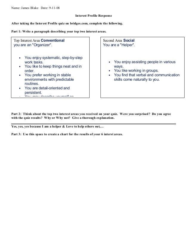 Name: James Blake Date: 9-11-08 Interest Profile Response After taking the Interest Profile quiz on bridges.com, complete ...