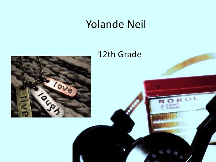 Yolande Neil  12th Grade