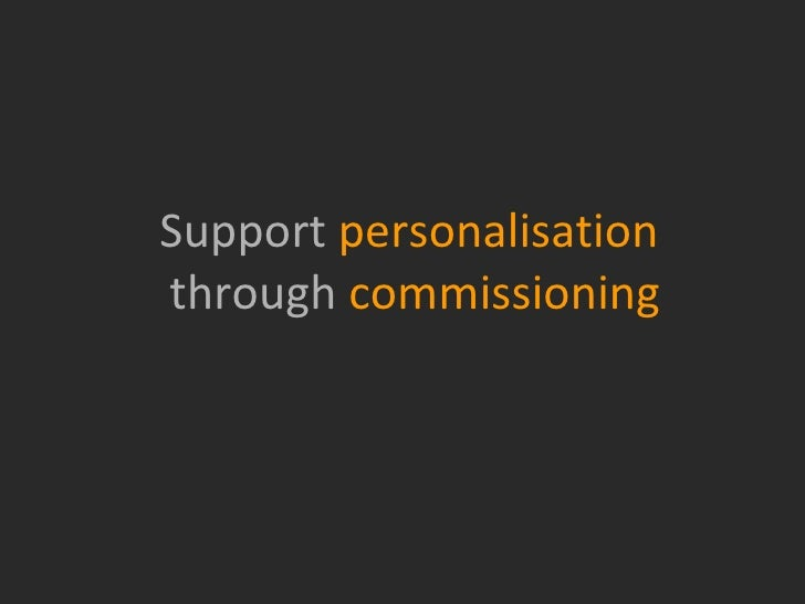 Support personalisation  through commissioning