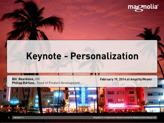 Keynote - Personalization Bill Beardslee, GM Philipp Bärfuss, Head of Product Development  1  Version 1.1  February 19, 20...
