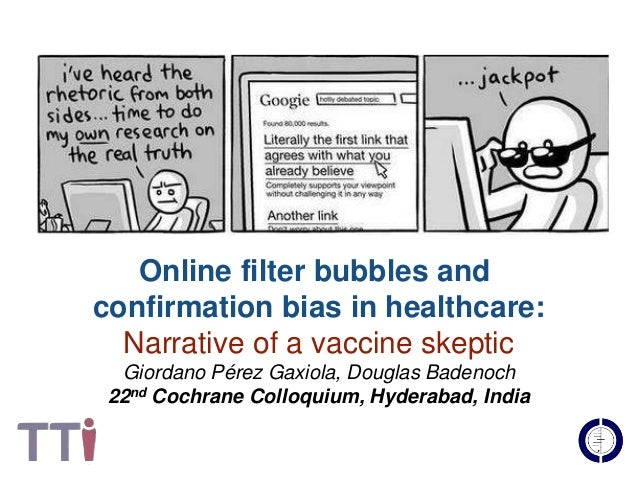 Online filter bubbles and  confirmation bias in healthcare:  Narrative of a vaccine skeptic  Giordano Pérez Gaxiola, Dougl...