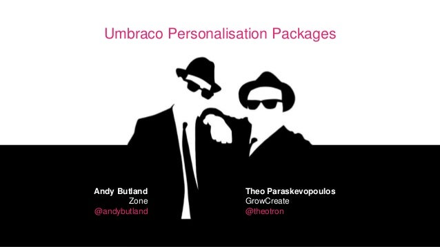 Umbraco Personalisation Packages Andy Butland Zone @andybutland Theo Paraskevopoulos GrowCreate @theotron