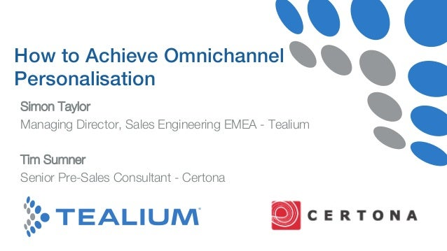 Click to edit Master subtitle style How to Achieve Omnichannel Personalisation! Simon Taylor Managing Director, Sales Engi...