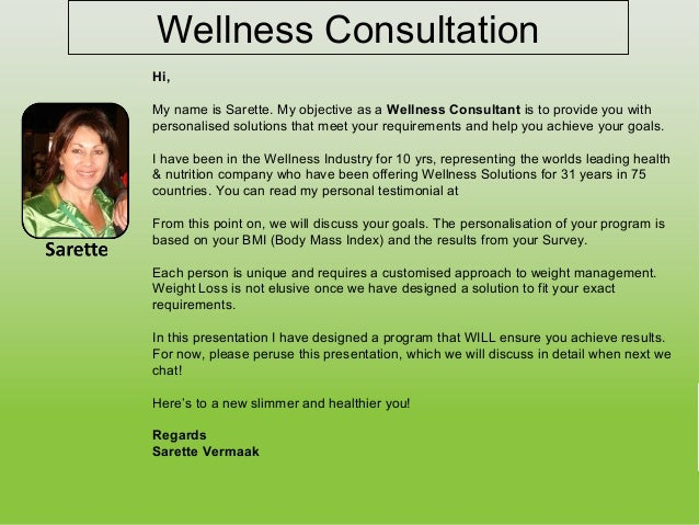 Wellness Consultation Hi, My name is Sarette. My objective as a Wellness Consultant is to provide you with personalised so...