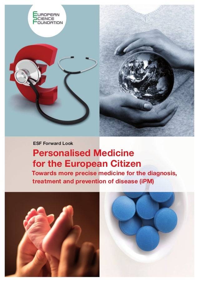 ESF Forward LookPersonalised Medicinefor the European CitizenTowards more precise medicine for the diagnosis,treatment and...