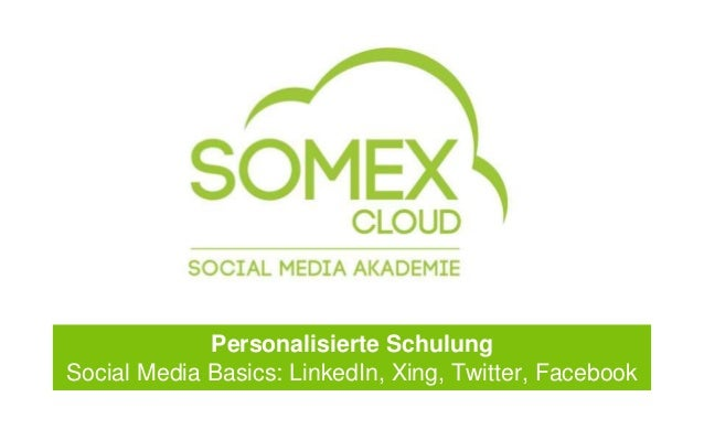 Personalisierte Schulung  Social Media Basics: LinkedIn, Xing, Twitter, Facebook