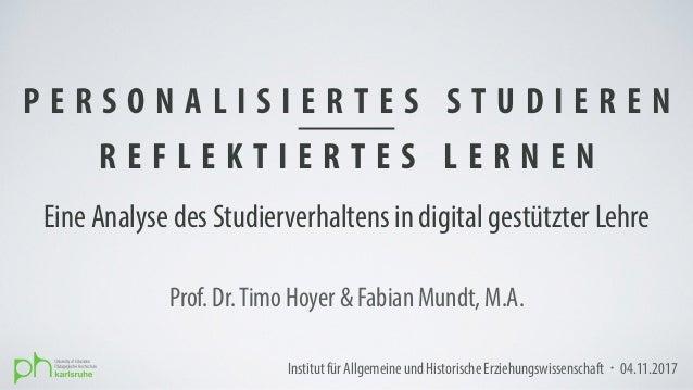 P E R S O N A L I S I E R T E S S T U D I E R E N R E F L E K T I E R T E S L E R N E N Prof. Dr.Timo Hoyer & Fabian Mundt...