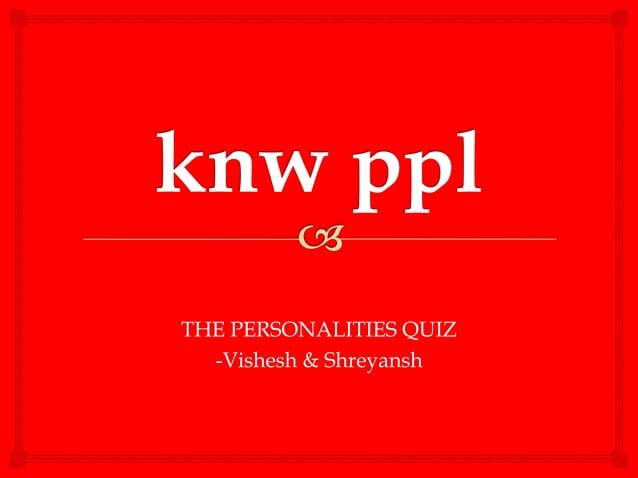 THE PERSONALITIES QUIZ -Vishesh & Shreyansh