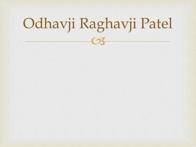  Odhavji Raghavji Patel
