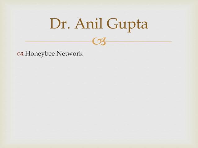   Honeybee Network Dr. Anil Gupta