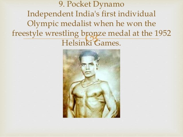  9. Pocket Dynamo Independent India's first individual Olympic medalist when he won the freestyle wrestling bronze medal ...