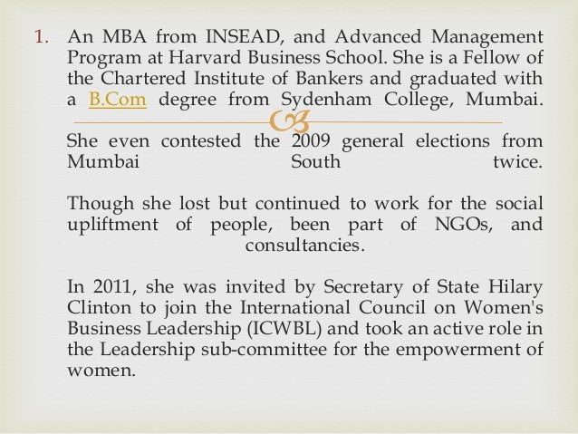  1. An MBA from INSEAD, and Advanced Management Program at Harvard Business School. She is a Fellow of the Chartered Inst...