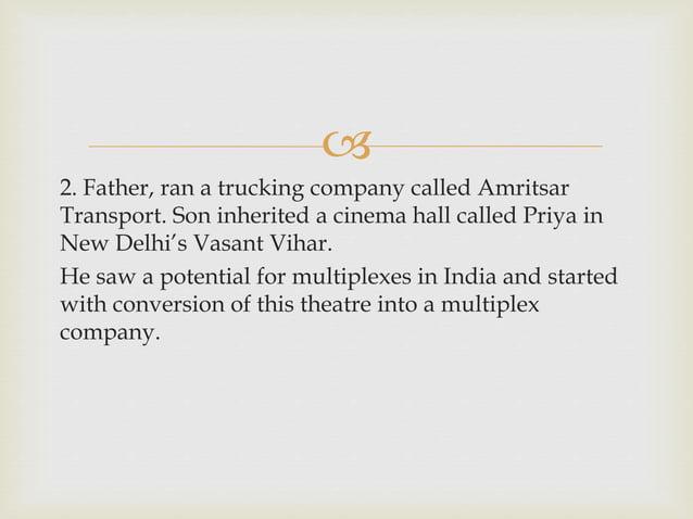  2. Father, ran a trucking company called Amritsar Transport. Son inherited a cinema hall called Priya in New Delhi's Vas...