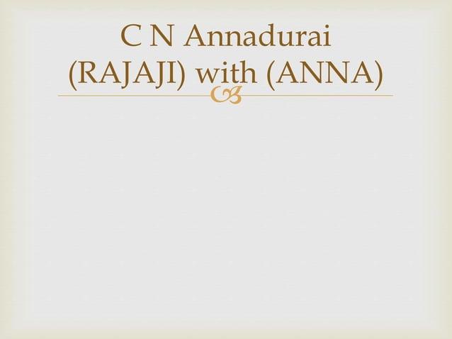  C N Annadurai (RAJAJI) with (ANNA)