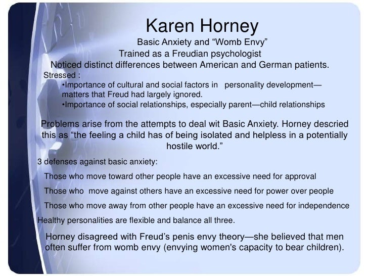 karen horney personality development Karen horney made innovative contributions to the domain of psychology karen is best known of her theory describing effects on the individual's personality from his or her culture in a society particularly the childhood experience.