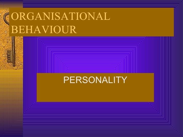 ORGANISATIONAL  BEHAVIOUR PERSONALITY