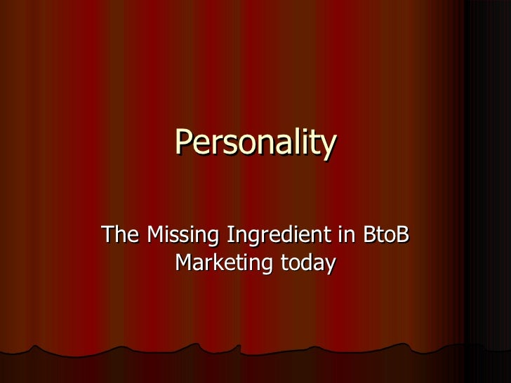 Personality The Missing Ingredient in BtoB Marketing today