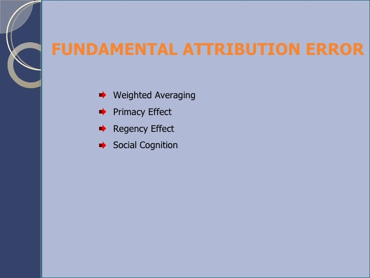 mood effects on fundamental attribution error essay The effect of the fundamental attribution bias and relationship on performance appraisal the fundamental attribution error in detecting deception.