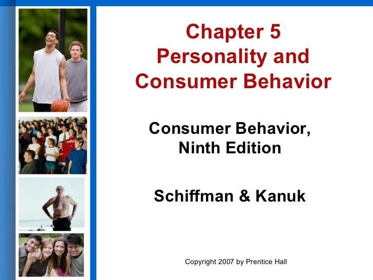 Chapter 5  Personality andConsumer Behavior Consumer Behavior,    Ninth Edition Schiffman & Kanuk     Copyright 2007 by Pr...