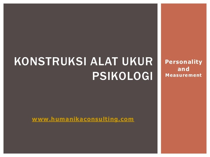 KONSTRUKSI ALAT UKUR           Personality                                  and           PSIKOLOGI           Measurement ...