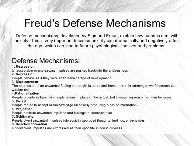 Freuds Defense Mechanisms  Defense mechanisms, developed by Sigmund Freud, explain how humans deal with anxiety. This is v...