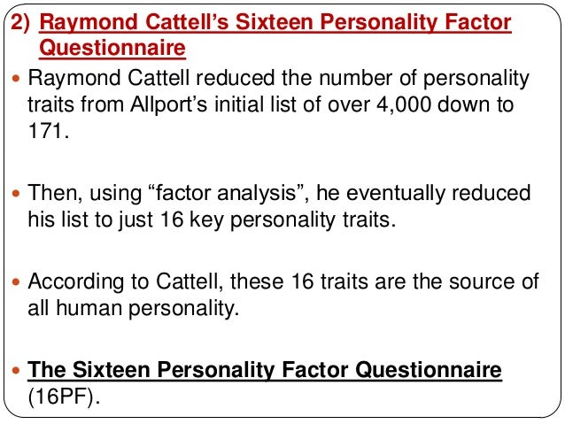 term paper on sixteen personality factor questionnaire Trait theories of personality imply personality is biologically based  (16 personality factors test) three essays on the theory of sexuality.