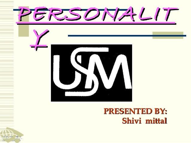 PERSONALIT Y PRESENTED BY: Shivi mittal