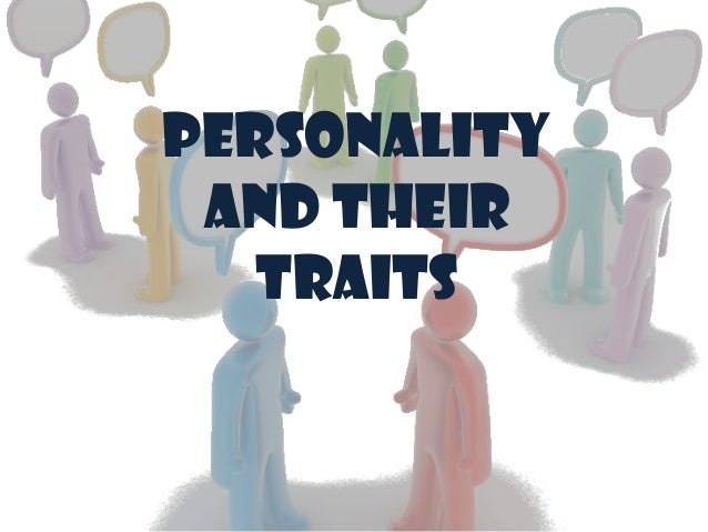 Personality and their traits