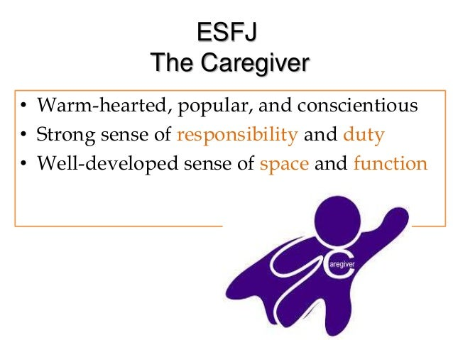 esfj the caregiver People who share the esfj personality type are, for lack of a better word,  popular – which makes sense, given that it is also a very common personality  type,.