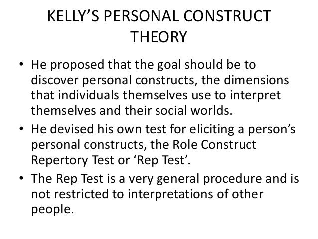 construct theory of personality Decade to the theory of personality functioning professor kelly has  personal  construct theory emphasizes that, in all our interactions, the same explanatory.