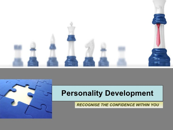 Personality Development RECOGNISE THE CONFIDENCE WITHIN YOU