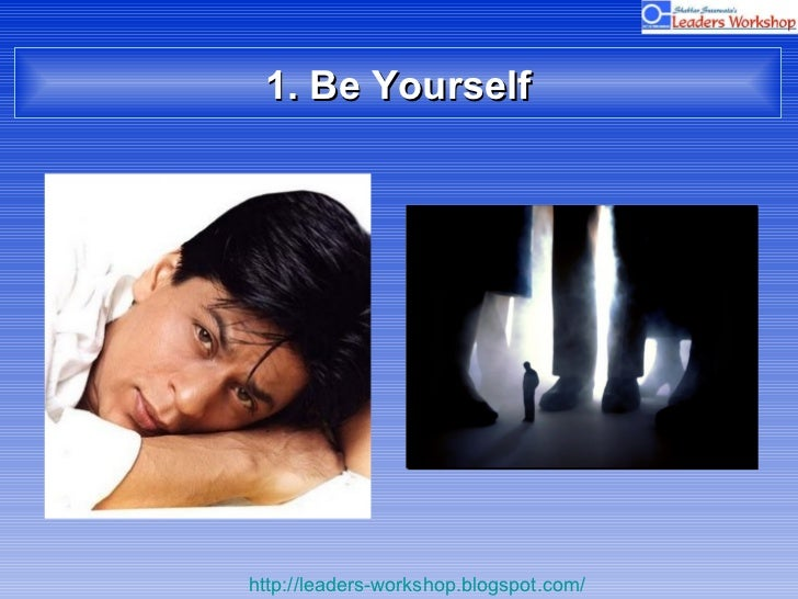 1. Be Yourself