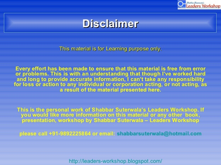 Disclaimer <ul><li>This material is for Learning purpose only. </li></ul><ul><li>Every effort has been made to ensure that...