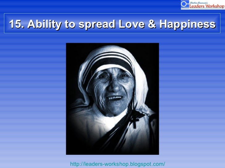 15. Ability to spread Love & Happiness
